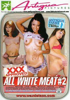 "Adult entertainment movie ""All White Meat 2"" starring April, Rachel Love & Nicole London. Produced by Antigua Pictures."