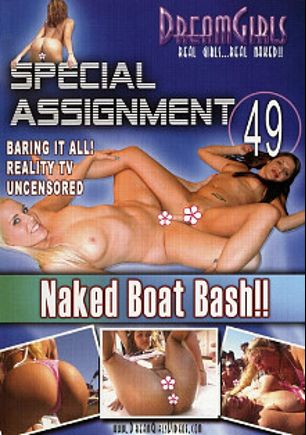 Special Assignment 49: Naked Boat Bash, produced by Dream Girls.