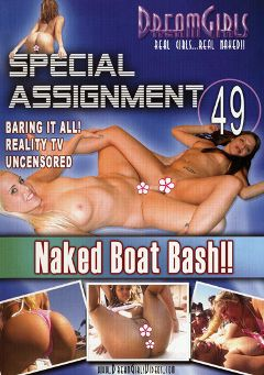 "Adult entertainment movie ""Special Assignment 49: Naked Boat Bash"". Produced by Dream Girls."