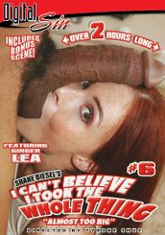 "Just Added presents the adult entertainment movie ""I Can't Believe I Took The Whole Thing 6""."