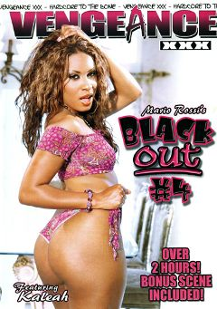 "Adult entertainment movie ""Black Out 4"" starring Ms. Goddess, Kaleah & Jezabelle Sweets. Produced by Vengeance XXX."