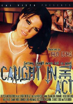 "Adult entertainment movie ""Caught In The Act"" starring Sammie Rhodes, Eva Angelina & Haley Paige. Produced by Cal Vista Pictures."