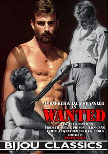 Wanted, starring Jack Wrangler, Al Parker, Sam Benson, R.W. Stone, Dan Noble, Duff Paxton, Frank Ross, Will Seagers, Rob Stevens and Steve Taylor, produced by Bijou Gay Classics.