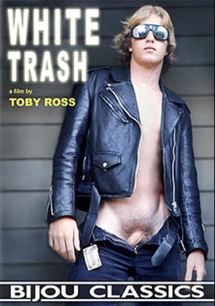 White Trash, starring Gerald Vincent, Lloyd McKnight, Wren Carmichael and Kevin McDonald, produced by Bijou Gay Classics.