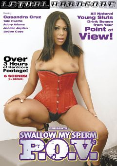 "Adult entertainment movie ""Swallow My Sperm P.O.V."" starring Tobi Pacific, Aubrey Addams & Cassandra Cruz. Produced by Lethal Hardcore."