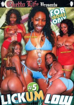 "Adult entertainment movie ""Lickum Low 5"" starring Dez (f), Brown Eyes & Skyy Black. Produced by Ghetto Life."