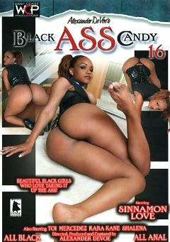 "Adult entertainment movie ""Black Ass Candy 16"" starring Sinnamon Love, Coc Ty & Toi Clayton. Produced by West Coast Productions."