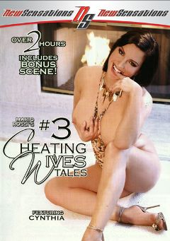 "Adult entertainment movie ""Cheating Wives Tales 3"" starring Cynthia Pendragon, Puma Swede & Zoe Matthews. Produced by New Sensations."
