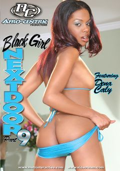"Adult entertainment movie ""Black Girl Next Door 9"" starring Dena Calli, Tierra Quinn & Kim Pleasures. Produced by Metro Media Entertainment."