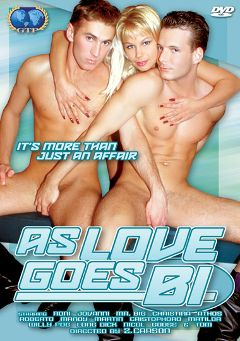 "Adult entertainment movie ""As Love Goes Bi"" starring Roni (m), Roberto & Willy Pog. Produced by Gold Team Production."