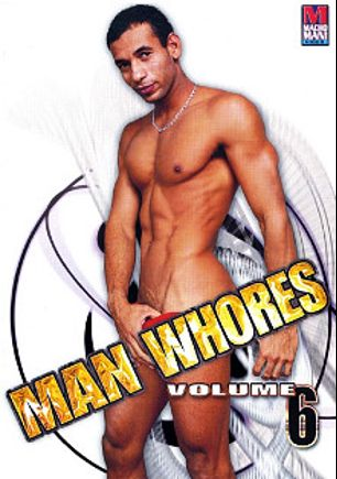 Man Whores 6, produced by Macho Man Video.
