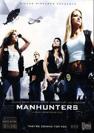 Manhunters, starring Carmen Hart, Exotica, Kirsten Price, Jessica Drake, Nyomi Banxxx, Devon Lee, Dragon Lilly, Shannon Kelly, Marcus London, Luscious Lopez, Cassie Courtland, Kris Knight, Tommy Gunn, Marcos Leon, Sandra Romain, Tyler Knight, Barrett Blade, Devon Michaels, Kaylynn, Jada Fire, Lee Stone, Brad Armstrong, Brian Surewood, Herschel Savage, Julian St. Jox, Chris Cannon, Randy Spears and Evan Stone, produced by Wicked Pictures.