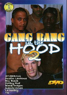 Gang Bang In The Hood 2, starring Black Dragon, Blu Black, TQ, Dustin Lawerence, Hotboy Rod, Juanito Cruze and La Hot Boy, produced by Black Sugar.