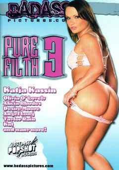 "Adult entertainment movie ""Pure Filth 3"" starring Desire Moore, Otto Bauer & Benjamin Brat. Produced by Badass Pictures."