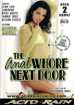 "Adult entertainment movie ""The Anal Whore Next Door"" starring Alicia Angel, Leah Luv & Sunshine. Produced by Acid Rain."