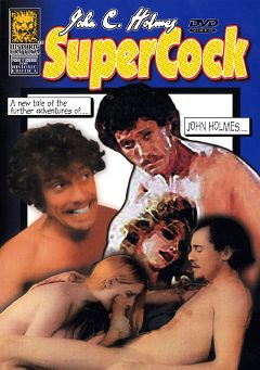 "Adult entertainment movie ""John C Holmes Super Cock"" starring John Holmes. Produced by Historic Erotica."