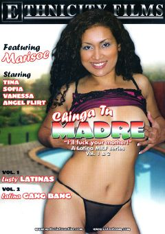 "Adult entertainment movie ""Chinga Tu Madre: Lusty Latinas"" starring Angel Flirt, Sofia & Vanessa. Produced by Ethnicity Films."