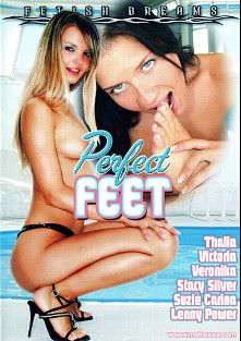 Perfect Feet, starring Suzie Carina, Thalia Festiny, Stacy Silver, Lenny Power, Veronika, George Uhl, Ian Scott and Max Cortes, produced by Fetish Dreams and Metro Media Entertainment.
