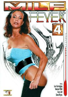 "Adult entertainment movie ""MILF Fever 4"" starring Lexi Carrington, Vanessa Videl & Cara Lott. Produced by Legend."