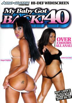 "Adult entertainment movie ""My Baby Got Back 40"" starring Kapri Styles, Janet Jacme & Nikara. Produced by Afro-Centric."