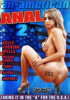 "Adult entertainment movie ""All-American Anal 2"" starring Megan Jones, Kelly Wells & Jenny. Produced by Damaged Productions."