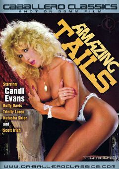 "Adult entertainment movie ""Amazing Tails"" starring Candy Evans, Chris Reed & Natasha Skyler. Produced by Caballero Video."