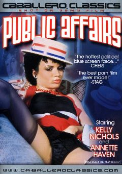"Adult entertainment movie ""Public Affairs"" starring Kelly Nichols, Michelle Maren & Annette Heinz. Produced by Caballero Video."