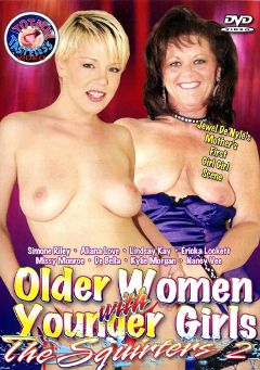 "Adult entertainment movie ""Older Women With Younger Girls:  The Squirters 2"" starring Kylie Morgan, Missy Monroe & Nancy Vee. Produced by Totally Tasteless Video."