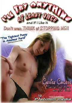 "Adult entertainment movie ""I'll Try Anything At Least Once"". Produced by Platinum Media."