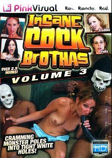 Insane Cock Brothas 3, starring Crystal Clear, Allie Steal, Felix Macenzie, Freddie Elle and Nicole Moore, produced by Pink Visual.