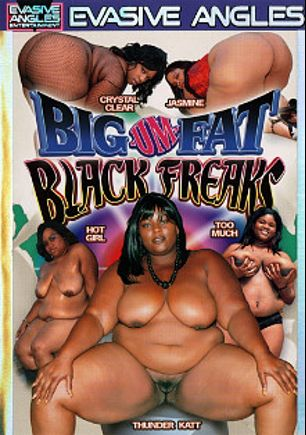 Big Um Fat Black Freaks, starring Thunder Katt, Crystal Clear(II), Jasmine, J. Strokes, Nathan Threat, Cesar and Charlie Mack, produced by Evasive Angles.