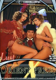 "Adult entertainment movie ""Lust On The Orient Xpress"" starring Tracey Adams, Gina Carrera & Jennifer Lacy. Produced by Caballero Video."
