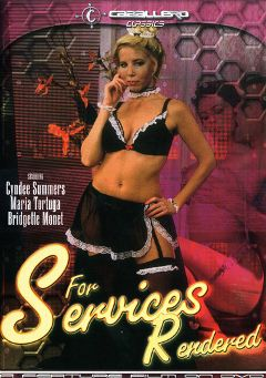"Adult entertainment movie ""For Services Rendered"" starring Cyndee Summers, Bridgette Monet & Maria Tortuga. Produced by Caballero Video."