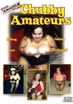 "Adult entertainment movie ""Chubby Amateurs"" starring Cremepuff, Gem & Lainey (KP Productions). Produced by Filmco."