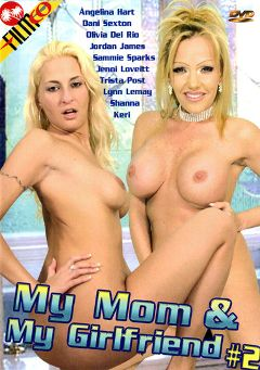 "Adult entertainment movie ""My Mom And My Girlfriend 2"" starring Dani Sexton, Angelina Hart & Jenni Loveit. Produced by Filmco."