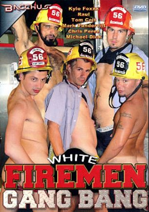 White Firemen Gang Bang, starring Kyle Foxxx, Tom Colt, Raul, Mark Vandervilt, Michael Dick and Chris Peres, produced by Bacchus.