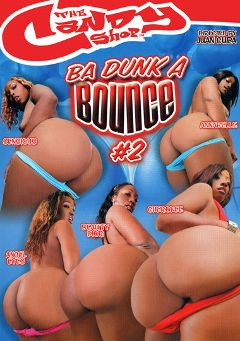 "Adult entertainment movie ""Ba Dunk A Bounce 2"" starring Cherokee Da' Ass, Beauty Dior & Angel Eyes. Produced by Candy Shop."