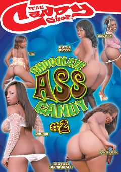 "Adult entertainment movie ""Chocolate Ass Candy 2"" starring Nyeema Knoxxx, Kandi Kream & Jada Fire. Produced by Candy Shop."