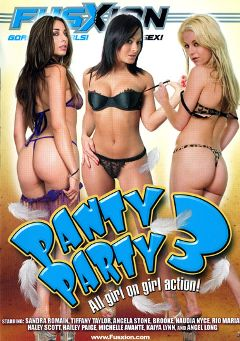"Adult entertainment movie ""Panty Party 3"" starring Tiffany Taylor, Angela Stone & Sandra Romain. Produced by Fusxion."