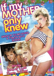 If My Mother Only Knew, starring Honey Wilder, Amber Lynn, Joy Glenn, Rosey Souse, Tess Ferre, John Leslie, Herschel Savage, Ali Moore and Tom Byron, produced by Caballero Video.