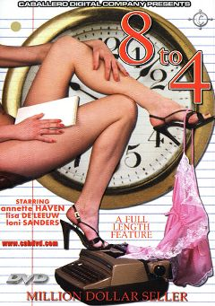 "Adult entertainment movie ""8 To 4"" starring Lisa DeLeeuw, Tigr & James Price. Produced by Caballero Video."