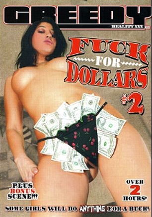 Fuck For Dollars 2, starring Miko Sinz, Bianca Valentino, Lexi Love, Britney Stevens, Donny Long, Anthony Rosano, Vanessa Figueroa, Johnny Castle and Trent Soluri, produced by Greedy Reality XXX.