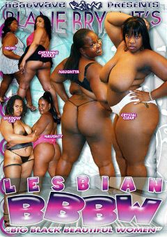 "Adult entertainment movie ""Lesbian BBBW"" starring Cheyanne Foxxx, Crystal Clear(II) & Shadow Cat. Produced by Heatwave Raw."