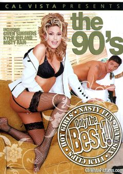 "Adult entertainment movie ""Only The Best Of The 90's"" starring Misty Rain, Lisa Ann & Kylie Ireland. Produced by Cal Vista Pictures."