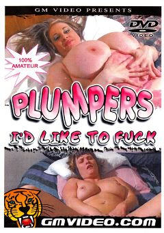 "Adult entertainment movie ""Plumpers I'd Like To Fuck"". Produced by GM Video."