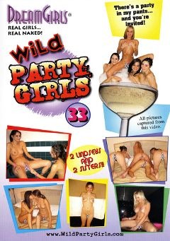 "Adult entertainment movie ""Wild Party Girls 33"". Produced by Dream Girls."