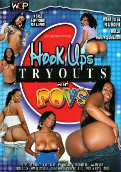 "Adult entertainment movie ""Hook Ups Tryouts And POVS"" starring Janae Foxx, Kim Pleasures & Warnisha. Produced by West Coast Productions."
