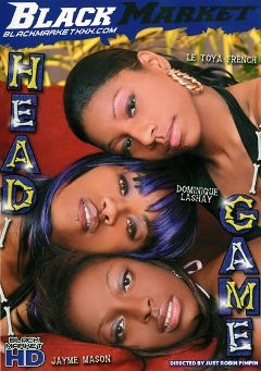 "Adult entertainment movie ""Head Game"" starring Dominique Lashay, Le Toya French & Jayme Mason. Produced by Black Market Entertainment."