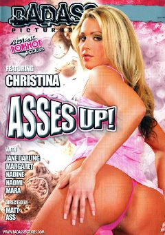 "Adult entertainment movie ""Asses Up"" starring Naomi, Jane Darling & Christina. Produced by Badass Pictures."