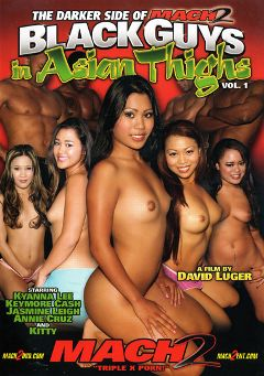 "Adult entertainment movie ""Black Guys In Asian Thighs"" starring Jasmine Leah, Keymore Cash & Annie Cruz. Produced by MACH 2."